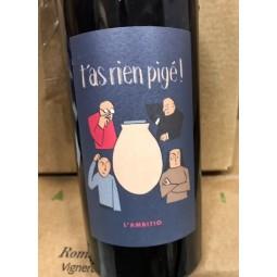 L'Ambition Vin de France T'as Rien Pigé 2016