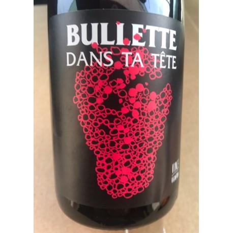 No Control Vin de France Pét Nat Bullette dans ta Tête 2016