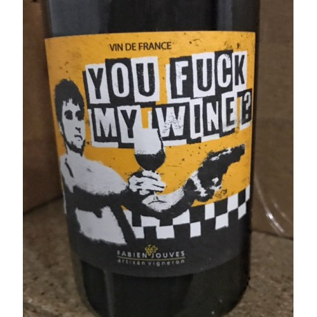 Fabien Jouves Vin de France You Fuck my Wine 2018