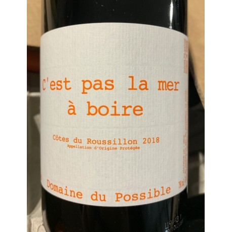 Domaine du Possible Côtes du Roussillon C'est pas la Mer à Boire 2018