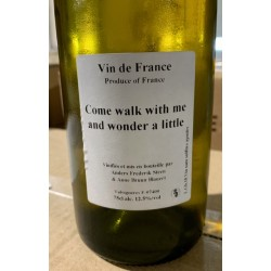 Anders Frederik Steen & Anne Bruun Blauert Vin de France blanc Come walk with me and wonder a little 2018 Magnum