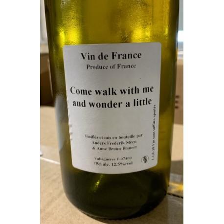 Anders Frederik Steen & Anne Bruun Blauert Vin de France blanc Come walk with me and wonder a little 2018 Magnum