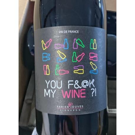 Fabien Jouves Vin de France You Fuck My Wine 2017